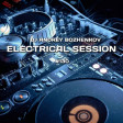 Dj Andrey Bozhenkov - Electrical Session #130