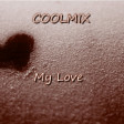 COOLMIX - My Love