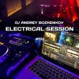 Dj Andrey Bozhenkov - Electrical Session #133