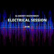 Dj Andrey Bozhenkov - Electrical Session #140