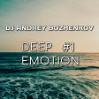 Dj Andrey Bozhenkov - BenefickStation. Deep Emotion #1