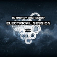 Dj Andrey Bozhenkov - Electrical Session #119