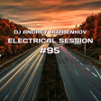 Dj Andrey Bozhenkov - Electrical Session #95