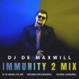DJ De Maxwill - Immunity Second Mix