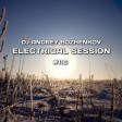 Dj Andrey Bozhenkov - Electrical Session #116