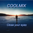 COOLMIX - Close your eyes