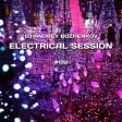 Dj Andrey Bozhenkov - Electrical Session #132