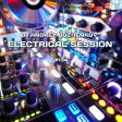 Dj Andrey Bozhenkov - Electrical Session #134