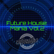 Future House Mania Vol.2