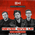 3+1 feat. Jerry Gozie — Never give up (KalashnikoFF remix)