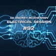 Dj Andrey Bozhenkov - Electrical Session #92