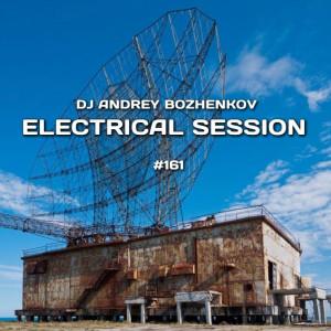 Dj Andrey Bozhenkov - Electrical Session #161