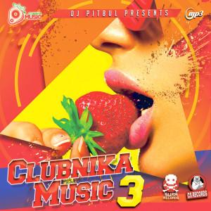 Dj Pitbul - Clubnika Music 3