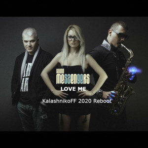 The Sound Messengers - Love Me (KalashnikoFF 2020 Reboot)