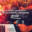 Dj Andrey Bozhenkov - Electrical Session #102
