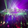 Dj Andrey Bozhenkov - Electrical Session #103