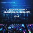 Dj Andrey Bozhenkov - Electrical Session #114
