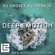Dj Andrey Bozhenkov - Deep Emotion (Episode 062)
