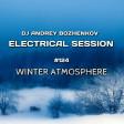 Dj Andrey Bozhenkov - Electrical Session #124 (Winter Atmosphere)