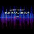 Dj Andrey Bozhenkov - Electrical Session #140