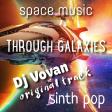 Dj Vovan - Through galaxies ( original mix )
