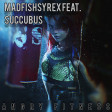 MadfishSyrex feat. Succubus - Angry fitness