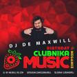 DJ De Maxwill - Clubnika Music Birthday MegaMix