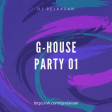DJ RELAX$AN-G-HOUSE Party #001( 07.04.2021 )