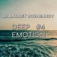 Dj Andrey Bozhenkov - Deep Emotion (Episode 004) (16.04.2020)