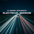 Dj Andrey Bozhenkov - Electrical Session #148