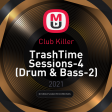 Club Killer - TrashTime Sessions-4 (Drum & Bass - 2) [N-Music]