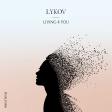 Lykov - Living 4 You (Original Mix)