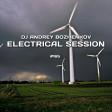 Dj Andrey Bozhenkov - Electrical Session #165