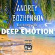 Dj Andrey Bozhenkov - BenefickStation. Deep Emotion (Episode 015) (23.07.2020)