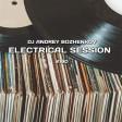 Dj Andrey Bozhenkov - Electrical Session #180