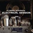 Dj Andrey Bozhenkov - Electrical Session #158
