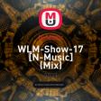 N-Music - WLM-Show-17 [N-Music]