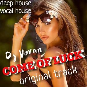 Dj Vovan - Come of luck ( original track )