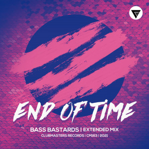 Bass Bastards - End Of Time (Extended Mix) [Clubmasters Records]