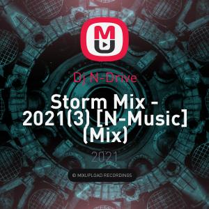 Dj N-Drive - Storm Mix - 2021(3) [N-Music]